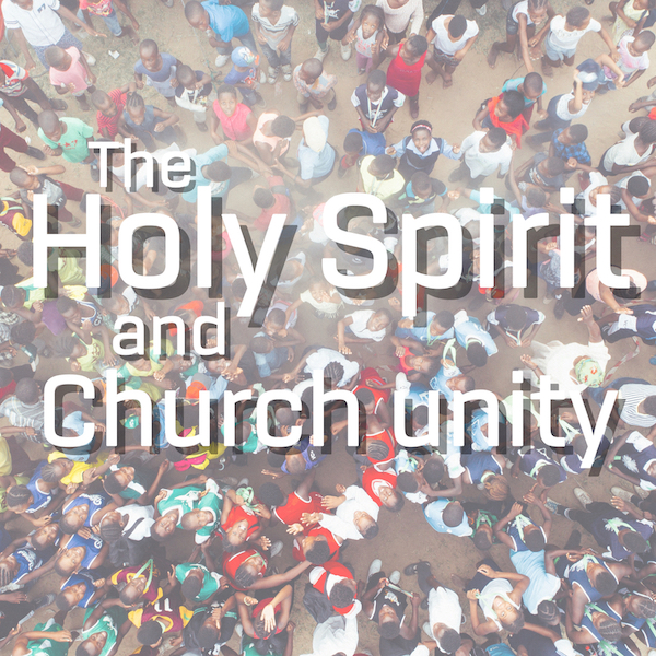 The Holy Spirit and Church Unity