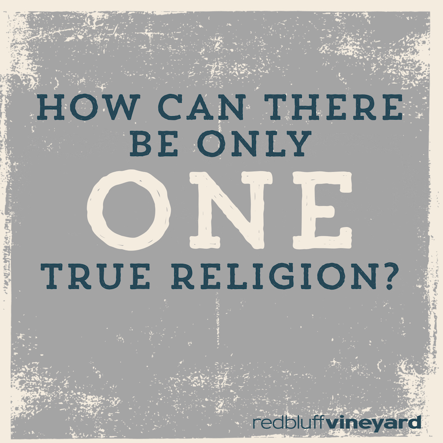 The Reason for Faith: How can there be only one true religion?