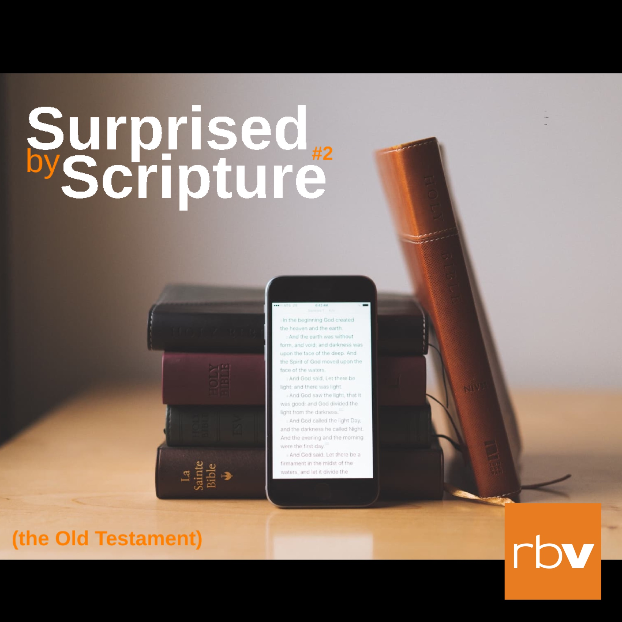 Surprised by Scripture: The Old Testament
