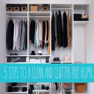 5 Steps for a Clean, Organized and Tidy Home