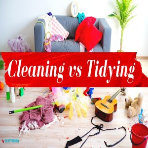 Cleaning Versus Tidying Up Routines
