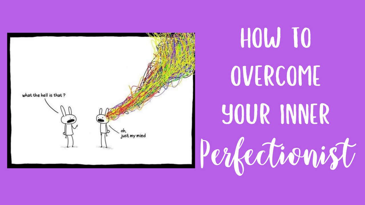 How to Overcome Your Inner Perfectionist