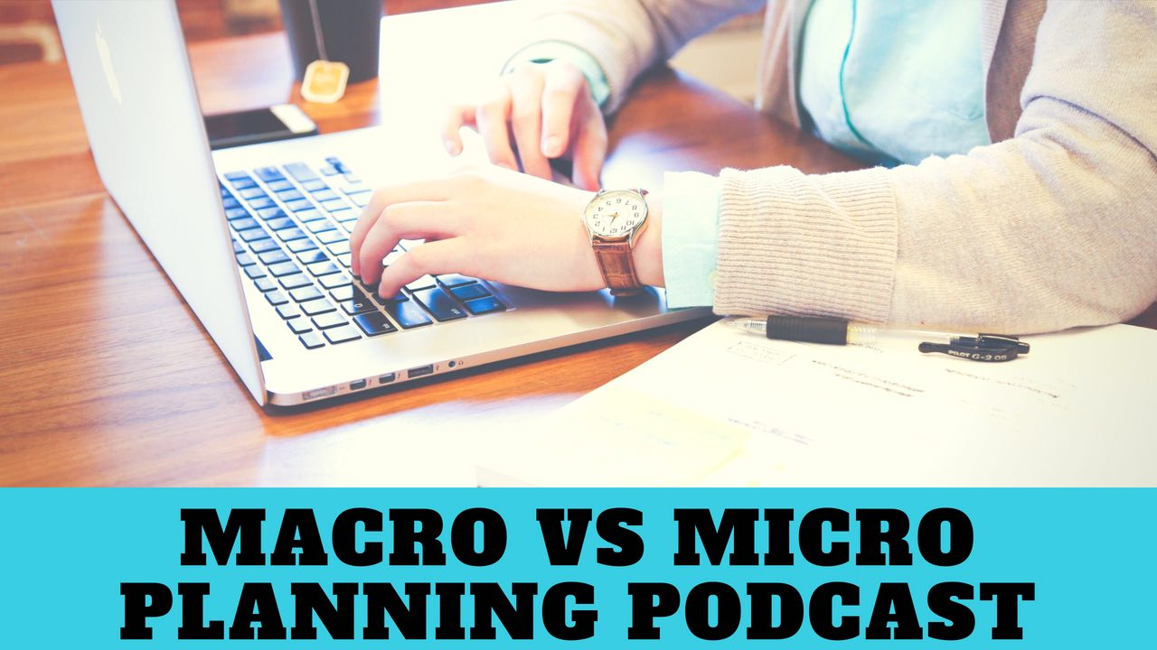 Macro versus Micro Planning - How knowing yourself can make you more productive