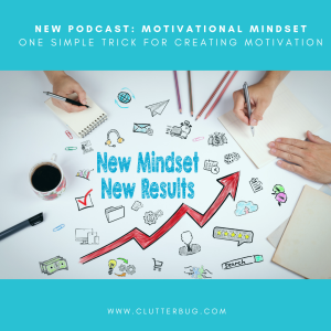 Motivational Mindset - How a simple change can create motivation in your life
