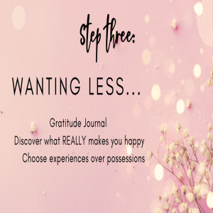 How to Simplify your Life - Step Three - Wanting Less