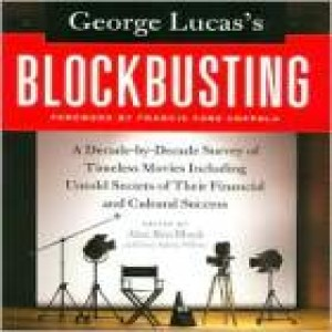 George Lucas's Blockbusting edited by Alex Ben Block and Lucy Autrey Wilson