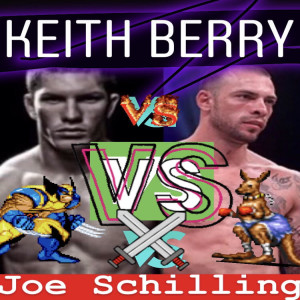 Keith Berry Calls For Joe SChilling Figh
