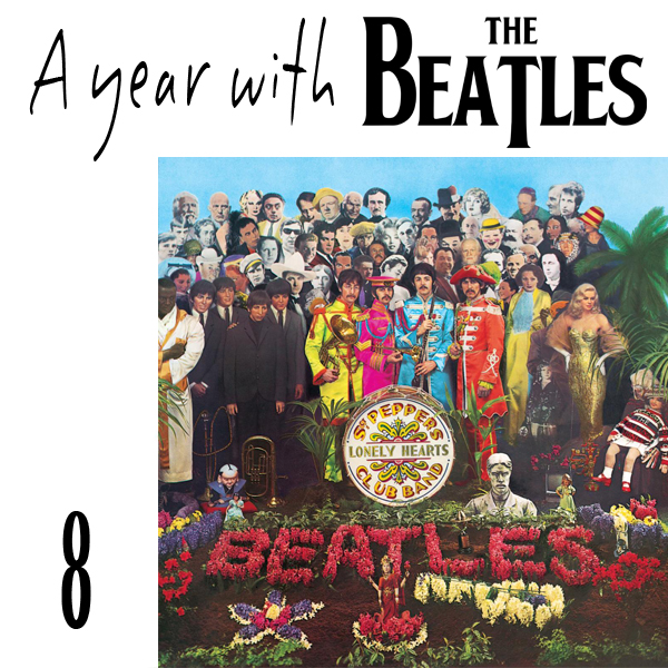 Episode 8 - Sgt. Pepper's Lonely Hearts Club Band