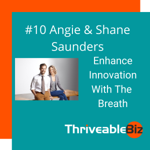 Enhance Innovation With The Breath - Angie & Shane Saunders