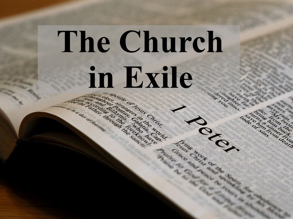 The Church in Exile 1 Peter 1:1-12