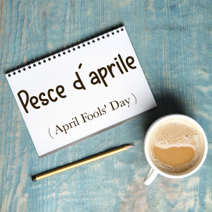 Italian Word of the Day: Pesce d'aprile (April Fools' Day)