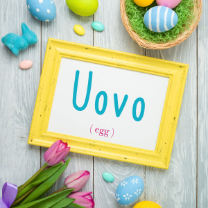 Italian Word of the Day: Uovo (egg)