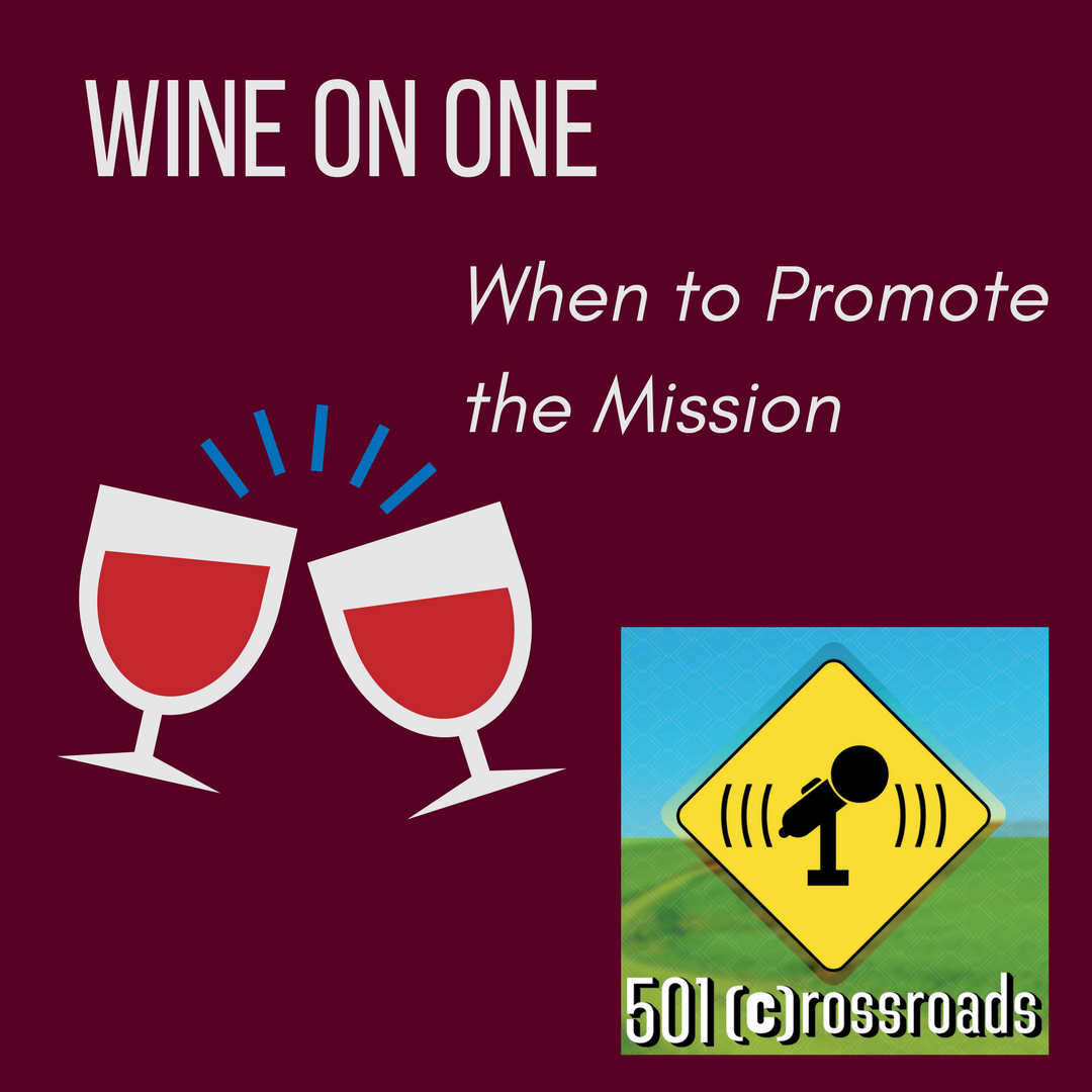 Wine on One- When to Promote the Mission