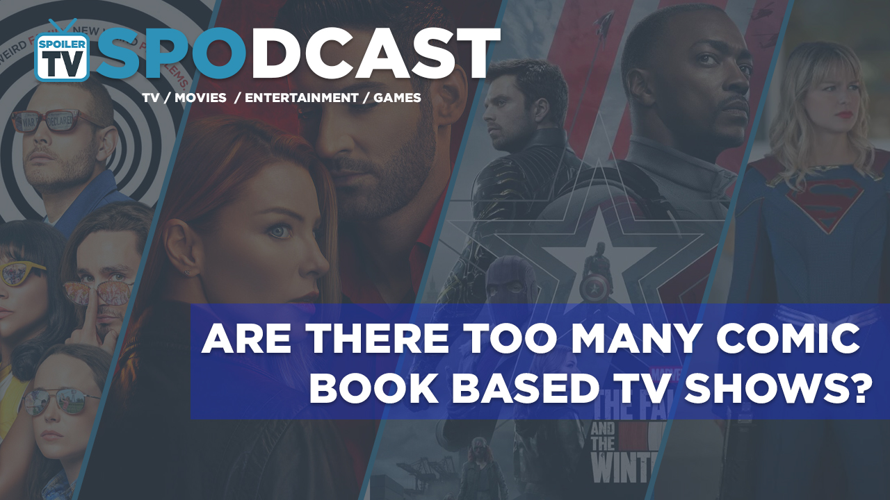 Are there too many Comic Book based TV Shows?   Spodcast 08   SPOILERTV