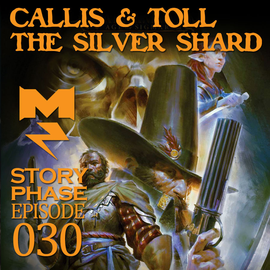 Callis & Toll: The Silver Shard by Nick Horth - Story Phase - Ep 030