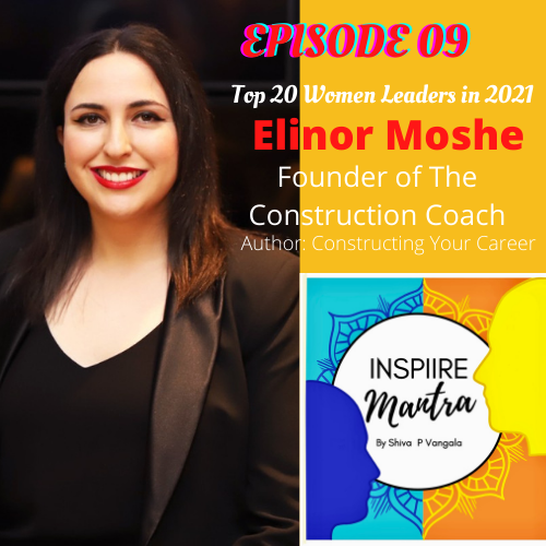 Top 20 Women Leader of 2021 - Elinor Moshe shares insights on Transformation, Self-Talk, & Many More