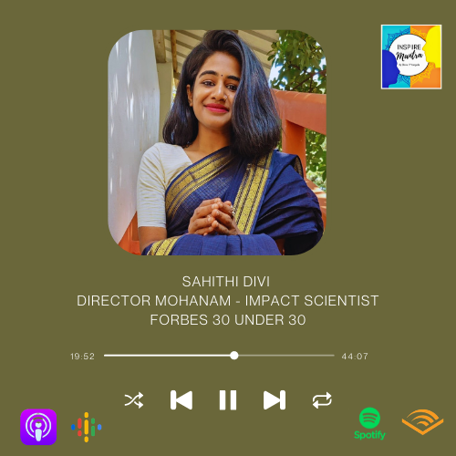 Forbes 30 Under 30 | Sahithi Divi - Director: Mohanam | Impact Scientist FT on Inspiire Mantra