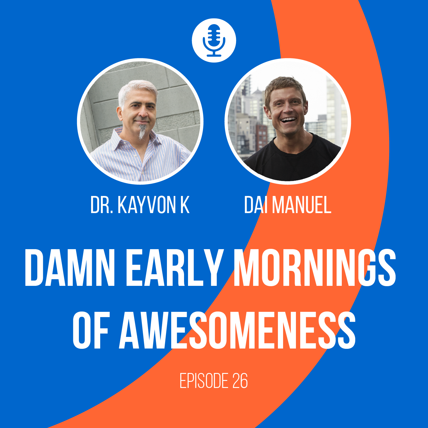 Episode 26 - Damn Early Mornings of Awesomeness