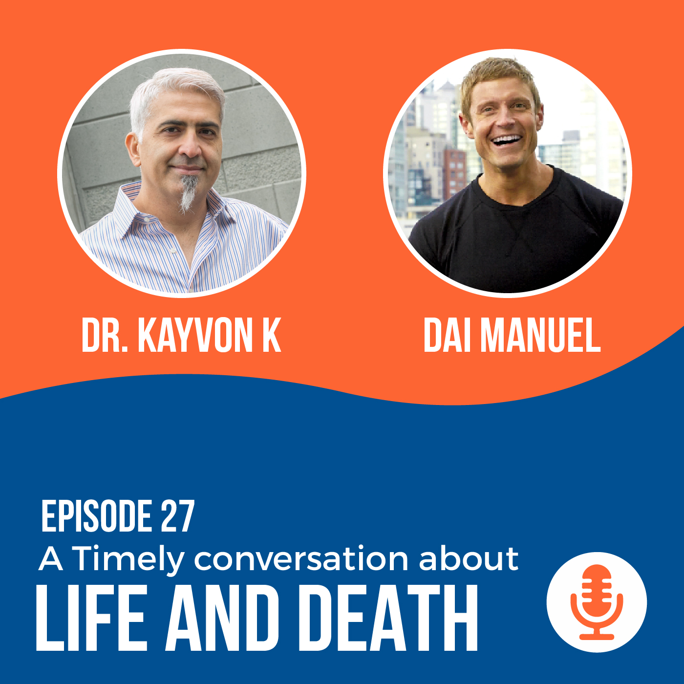 Episode 27 A Timely Conversation About Life and Death