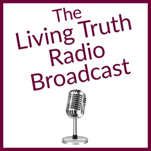 Living Truth - 7-21-21