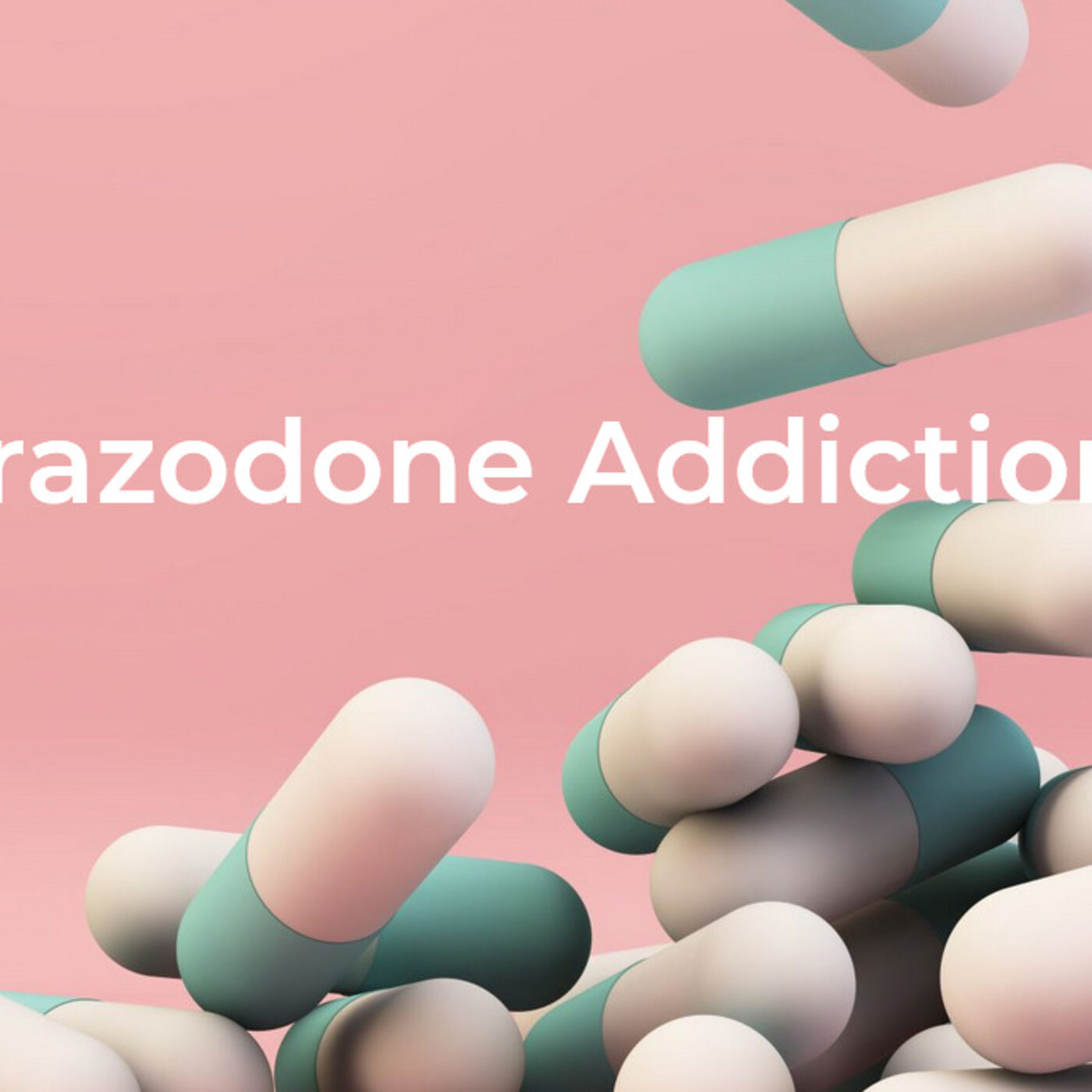 Trazodone Addiction (Podcast) * All You Need to Know About Trazodone Addiction & Trazodone Rehab