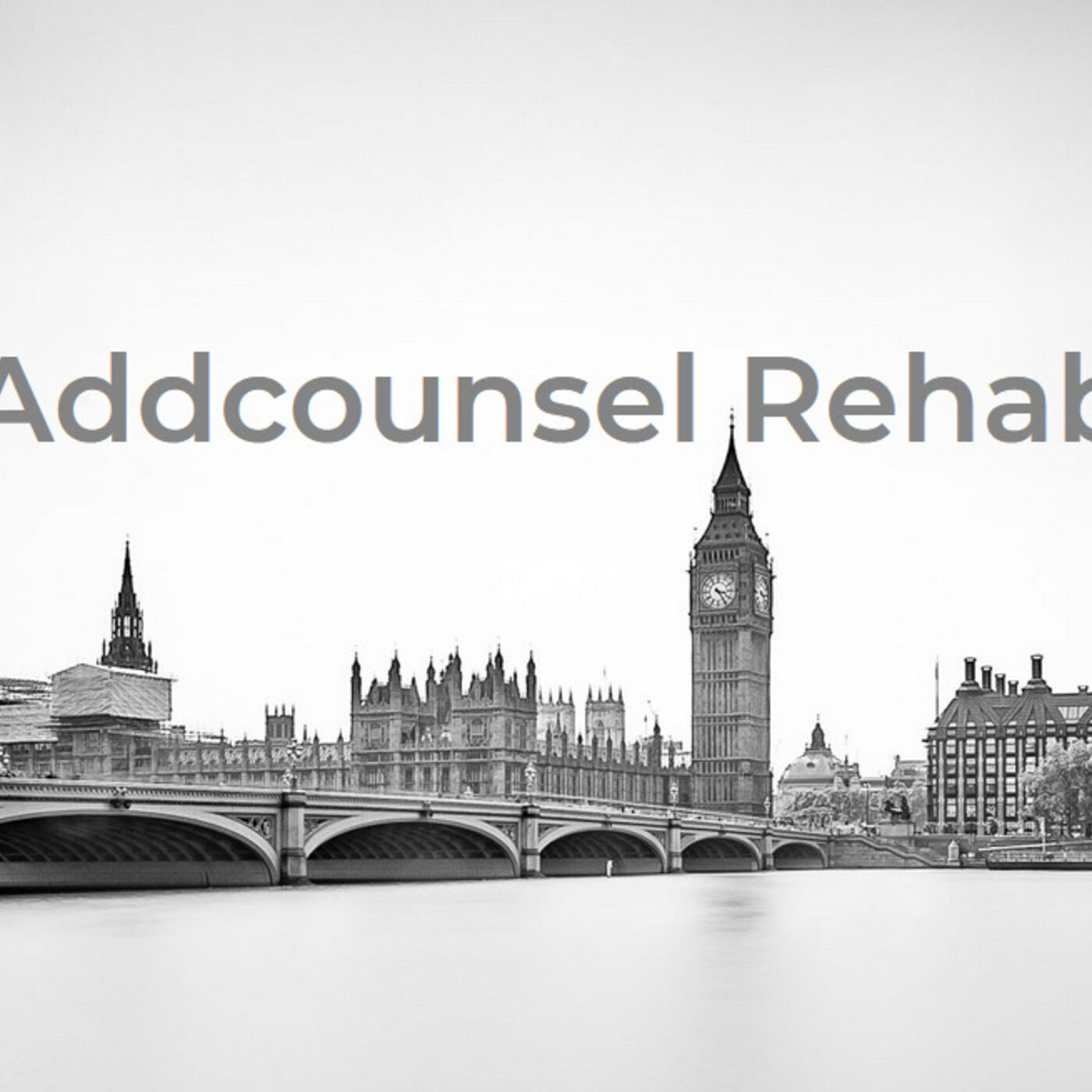Addcounsel Rehab in London Review (Podcast) * Can They Be Trusted? All Info on Addcounsel London