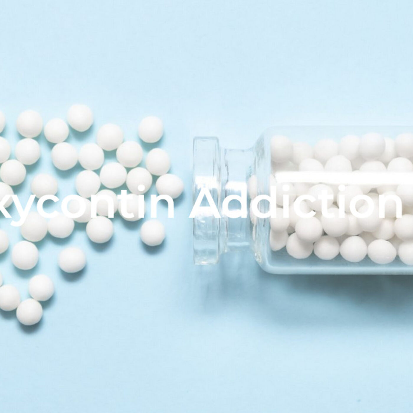 OxyContin Addiction (Podcast) * All You Need to Know About Oxy Addiction, Detox and OxyContin Rehab