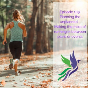 #109 Planning the unplanned - Making the most of running in between plans or events