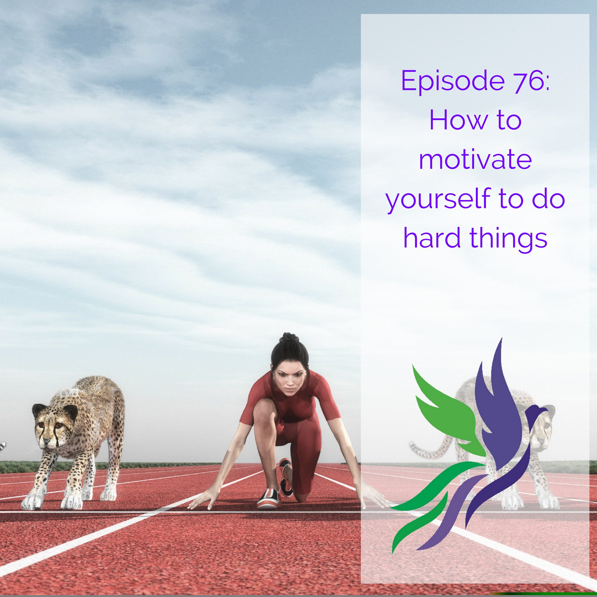 #76 How to Motivate Yourself To Do Hard Things