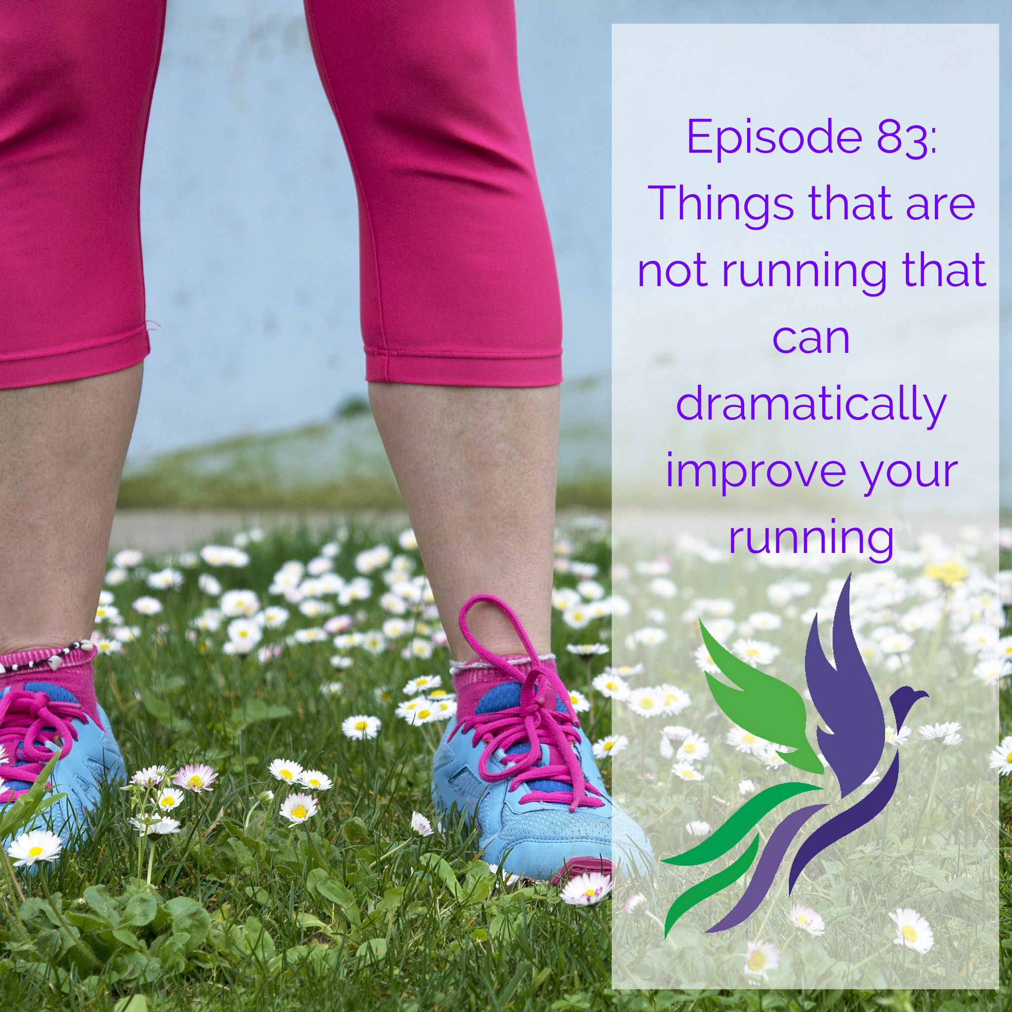#83 Things that are not running that  can dramatically improve your running