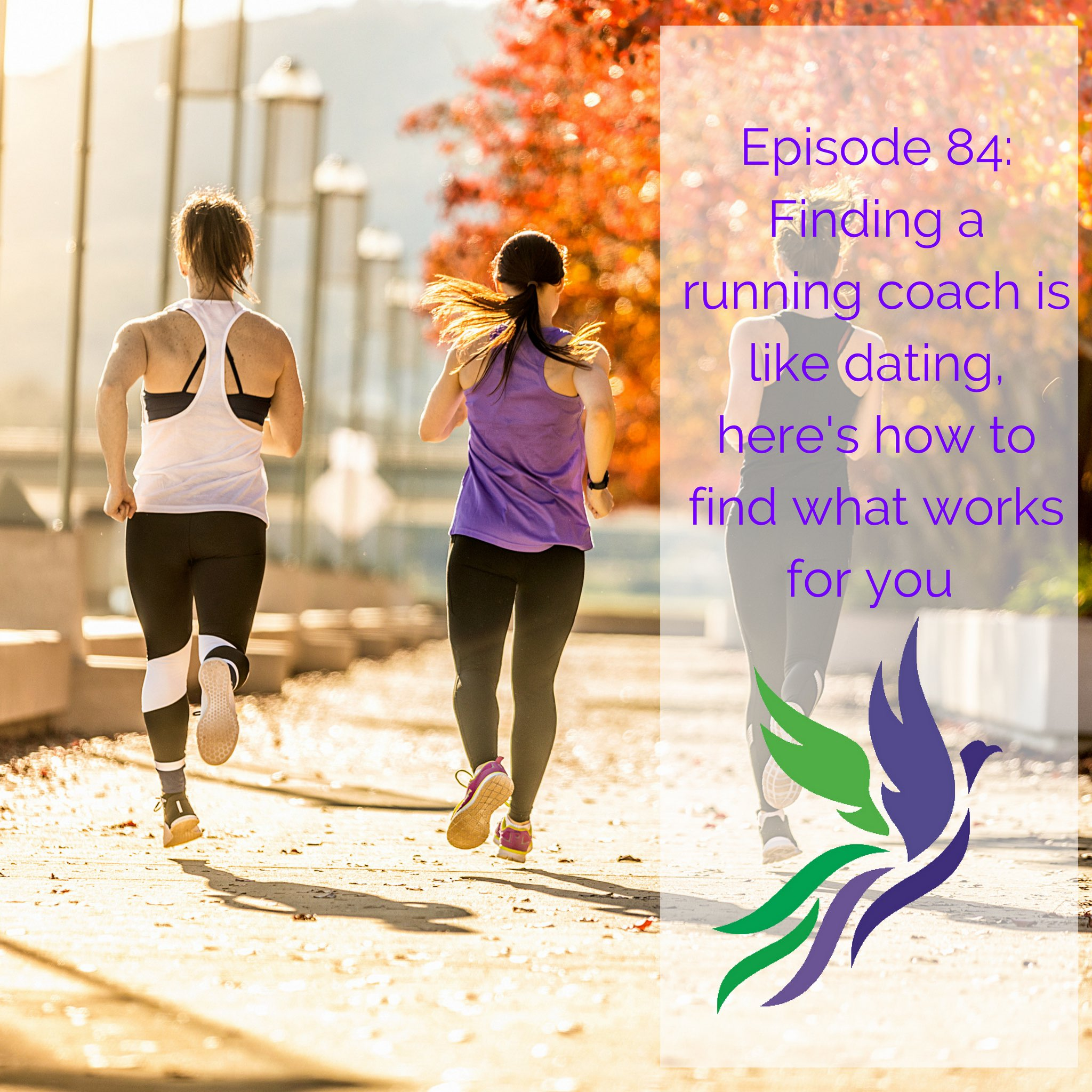 #84 Finding a running coach is like dating, here's how to find what works for you