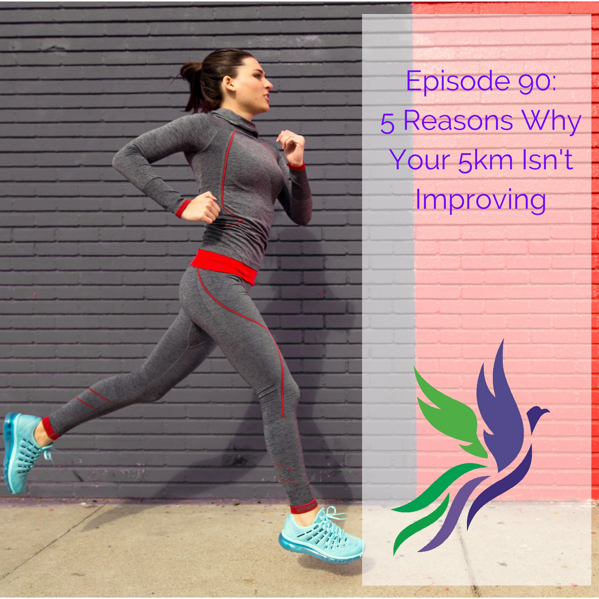 #90 Five Reasons Why Your 5km Isn't Improving