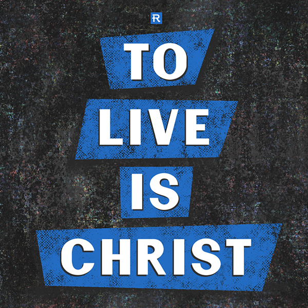 To Live is Christ Week 8 - Philippians 4:10-14