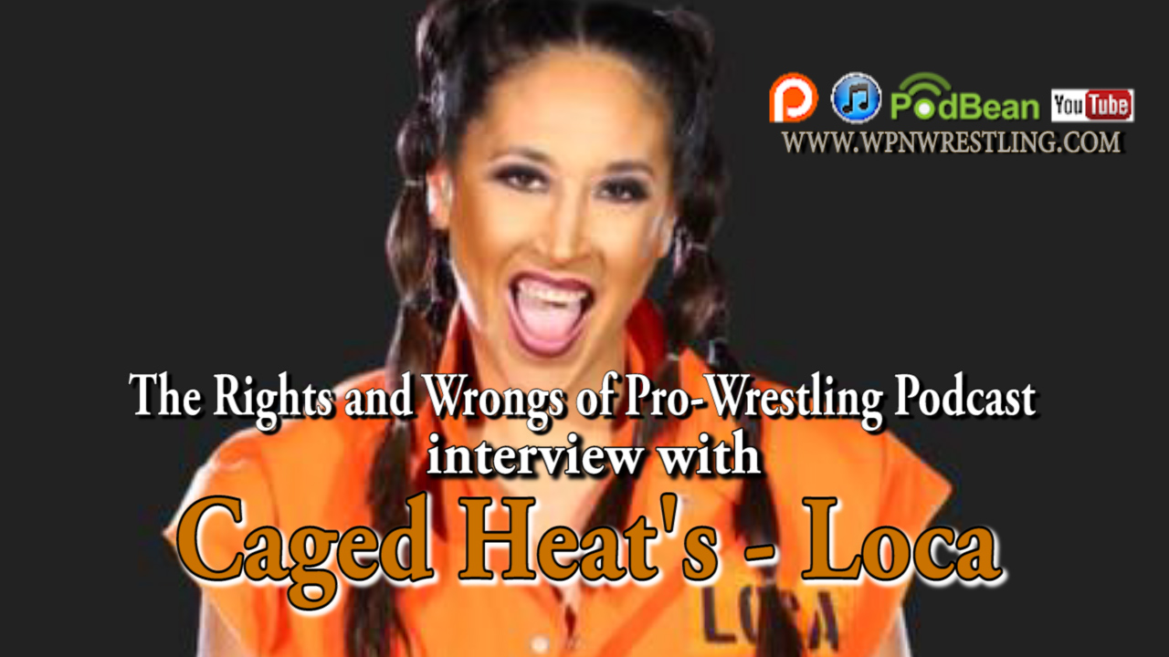 Interview with WOW's Loca (1/2 of the Tag-Team Caged Heat)