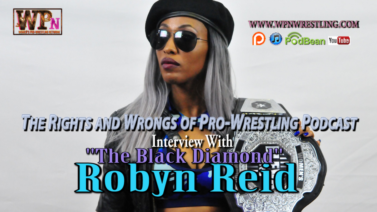 """The Black Diamond"" Robyn Reid [Return Interview]"