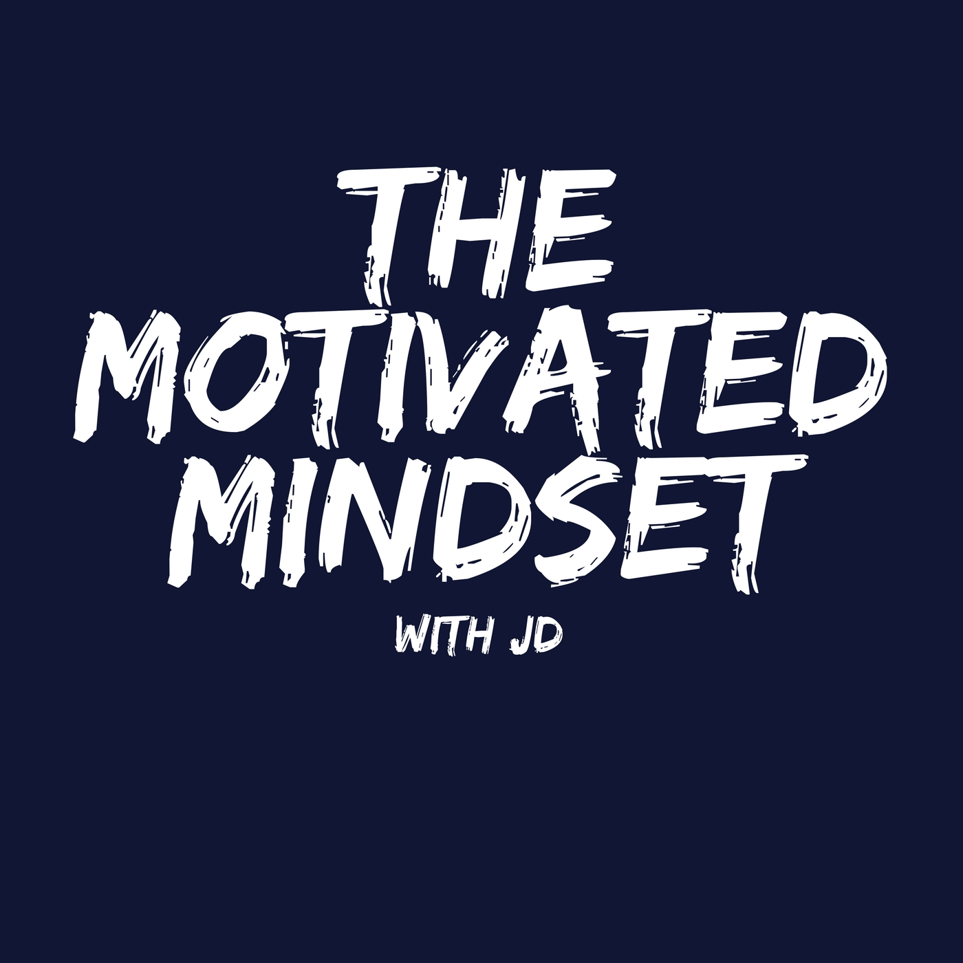 "The Motivated Mindset; Ep 20: ""Sticks and Stones"""