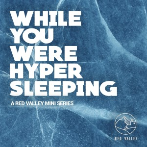 While You Were Hypersleeping: Part Two