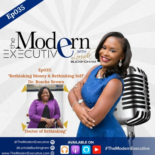 "Ep 035:""Rethinking Money"": Interview with Dr. Rosche Brown, Dr. of Rethinking"