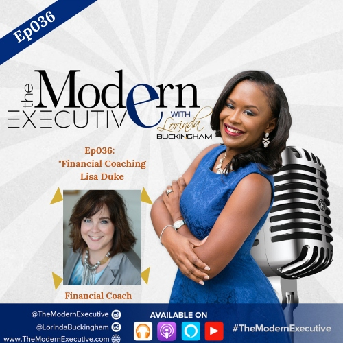 "Ep 036: ""Getting Our Finances Right!"": Interview with Special Guest, Lisa Duke, Financial Coach"