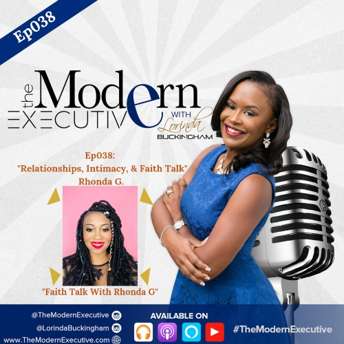 "Ep 038: ""Relationships, Intimacy, & Faith Talk"" With Special Guest Rhonda G"