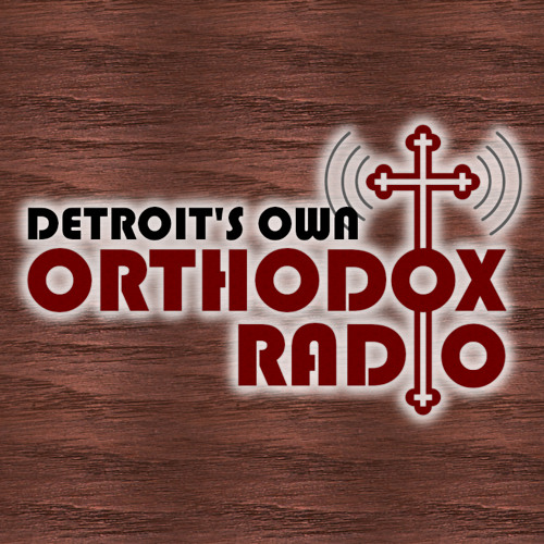 Detroit's Own Orthodox Radio December 25, 2018