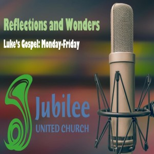 Reflections and Wonders - Luke's Gospel  19: 1-10