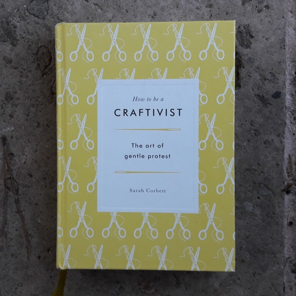 028 Book Review of How to be a Craftivist