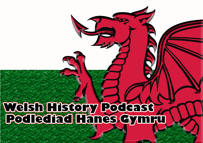 Welsh History Podcast: Episode 01 Come Home Again