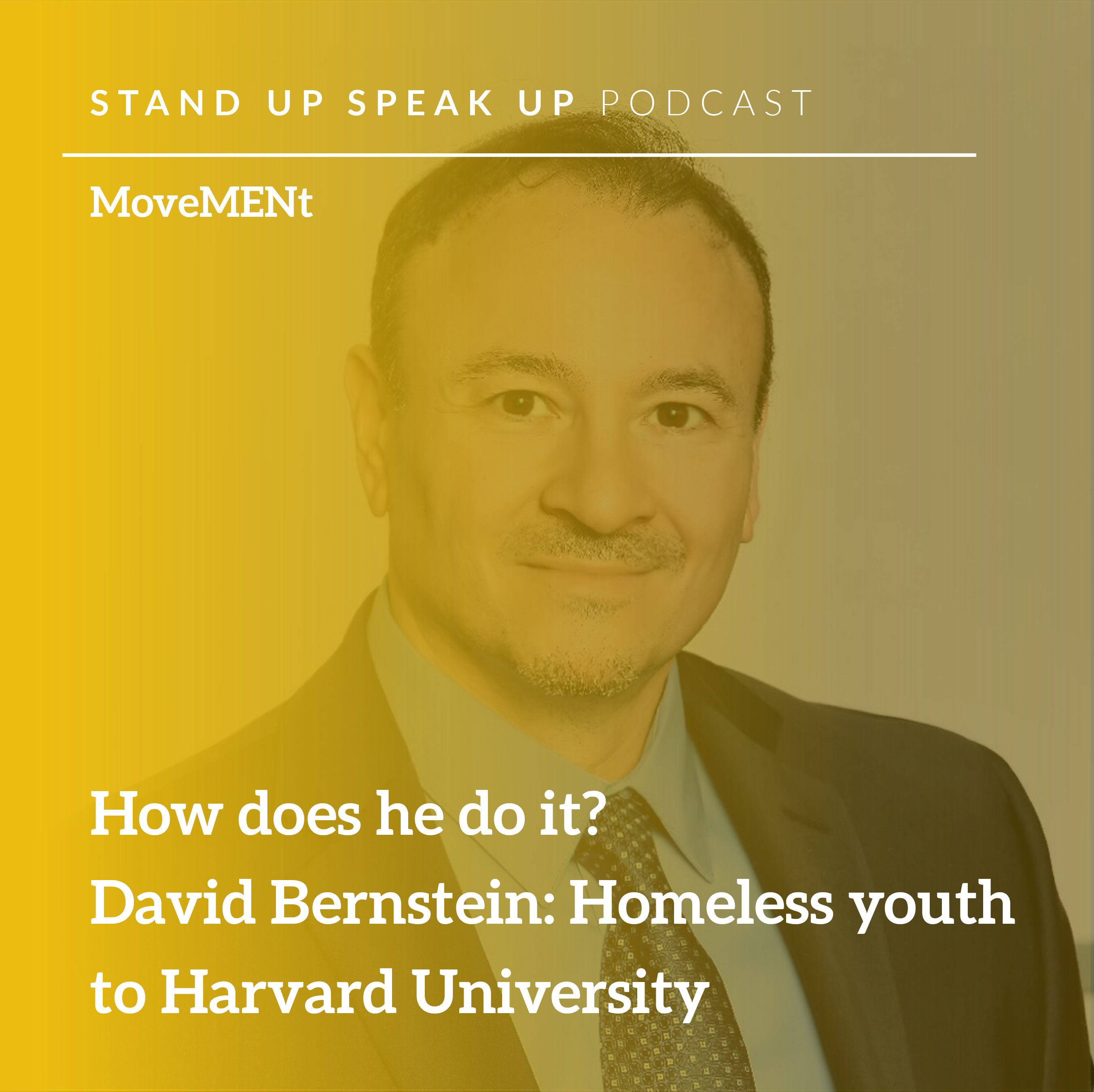 Episode 59:  How does he do it? David Bernstein: Homeless youth to Harvard University.