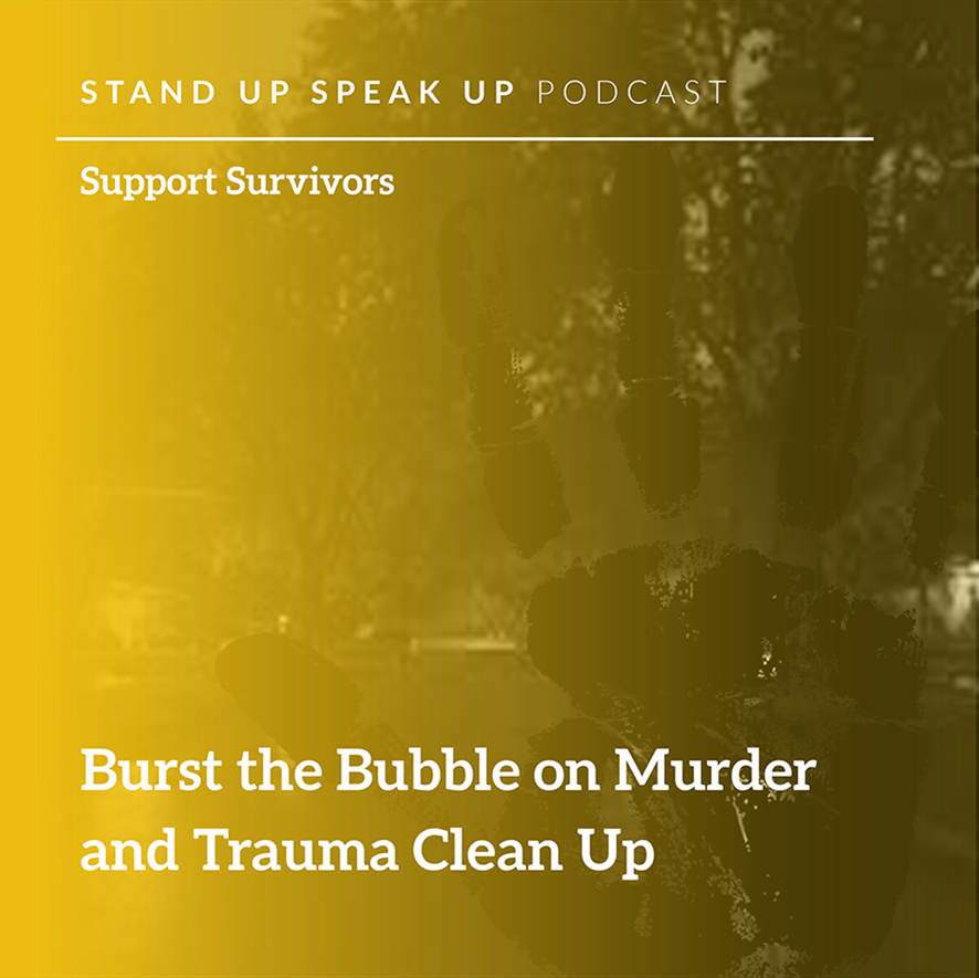 Episode 30:  Burst the Bubble on Murder and Trauma Clean Up