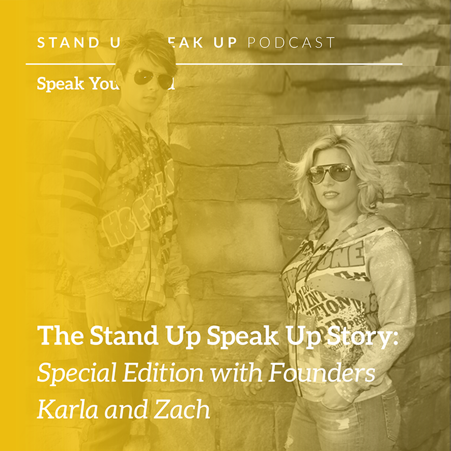 Episode 33: The Stand Up Speak Up Story:  Special Edition with Founders Karla and Zach