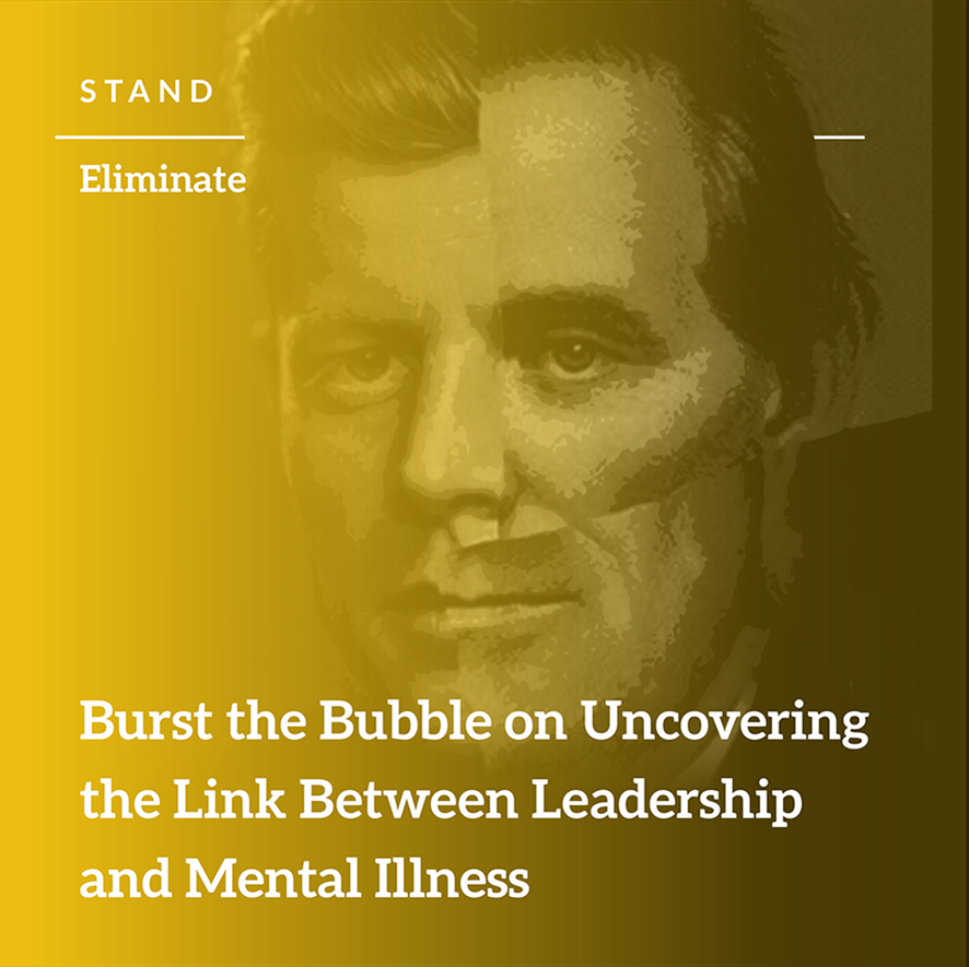 Episode 42: Burst the Bubble on Uncovering the Link Between Leadership and Mental Illness