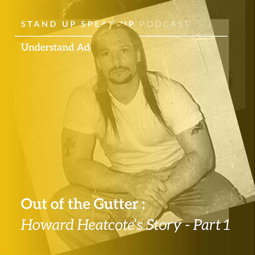 Episode 43: Out of the Gutter: Howard Heatcote's Story - Part 1