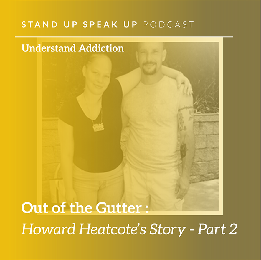Episode 44: Out of the Gutter: Howard Heathcote's Story - Part 2